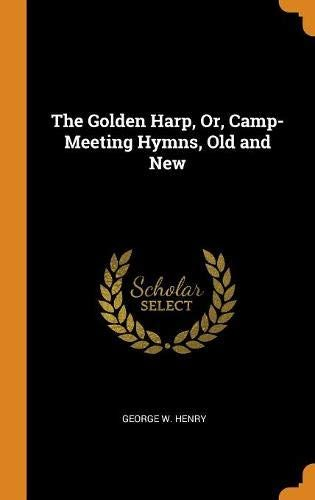 Golden Harp Logo - The Golden Harp, Or, Camp-Meeting Hymns, Old and New: George W Henry ...